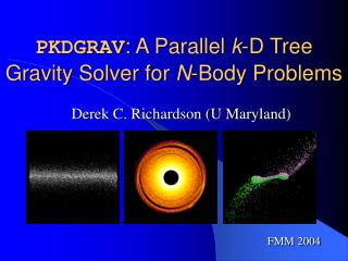 PKDGRAV : A Parallel k -D Tree Gravity Solver for N -Body Problems