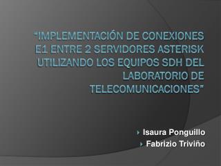 Implementaci n de conexiones E1 entre 2 servidores Asterisk utilizando los equipos SDH del laboratorio de Telecomunicac