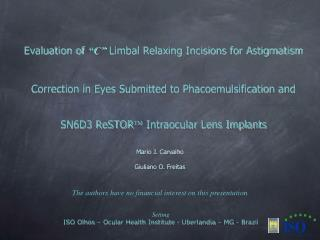 Evaluation of  C  Limbal Relaxing Incisions for Astigmatism  Correction in Eyes Submitted to Phacoemulsification and SN6