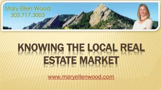 Knowing The Local Real Estate Market