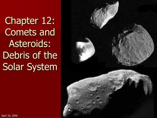 Chapter 12: Comets and Asteroids: Debris of the Solar System