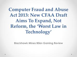 Blackhawk Mines B06n Gaming Review-Computer Fraud and Abuse