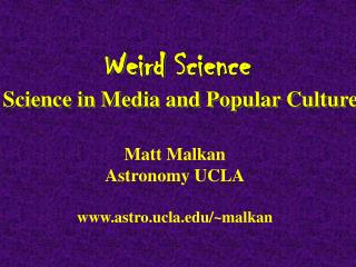 Weird Science  Science in Media and Popular Culture