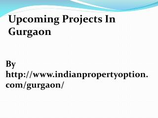 Upcoming Projects In Gurgaon Call 9650268727