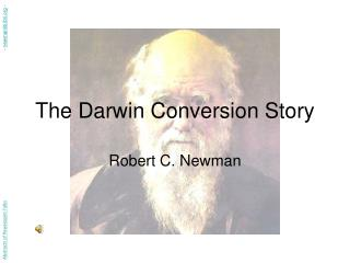 The Darwin Conversion Story