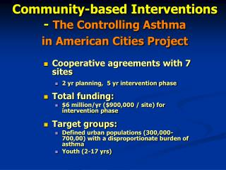 Community-based Interventions - The Controlling Asthma in American Cities Project