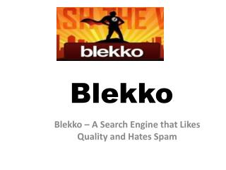 Blekko – A Search Engine that Likes Quality and Hates Spam