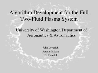 Algorithm Development for the Full Two-Fluid Plasma System