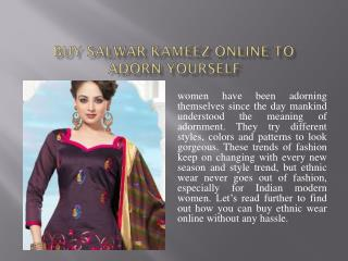 Buy Salwar Kameez Online To Adorn Yourself With Latest Ethni