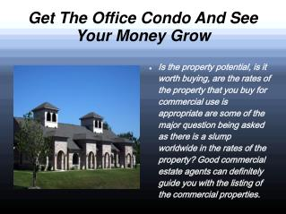 Get The Office Condo And See Your Money Grow