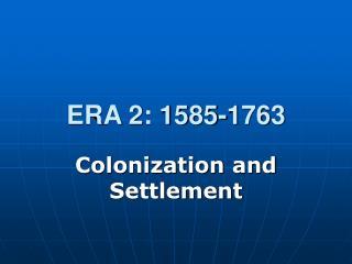 ERA 2: 1585-1763