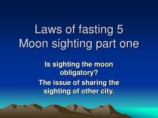 Laws of fasting 5 Moon sighting part one