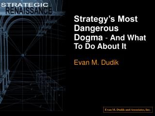 Create doubt in your mind about Verified Theories as the Foundation of Strategy Propose an Alternative Mind-Set for deve