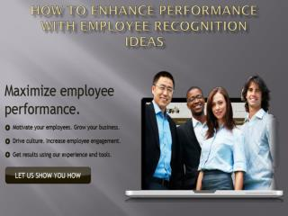 How to Enhance Performance with Employee Recognition Ideas