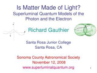 Is Matter Made of Light Superluminal Quantum Models of the ...