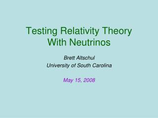 Testing Relativity Theory With Neutrinos