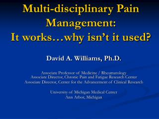 Multi-disciplinary Pain Management: It works why isn t it used