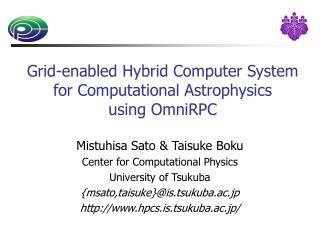 Grid-enabled Hybrid Computer System for Computational Astrophysics ...