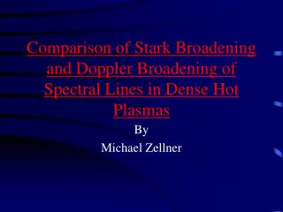 Comparison of Stark Broadening and Doppler Broadening of Spectral ...