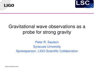 Gravitational wave observations as a probe for strong gravity