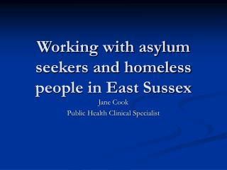 Working with asylum seekers and homeless people in East Sussex