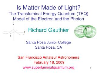 Is Matter Made of Light The Transluminal Energy Quantum TEQ ...