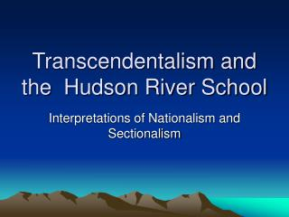 Transcendentalism and the  Hudson River School