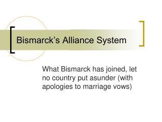 Bismarck s Alliance System