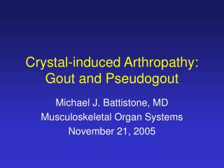 Crystal-induced Arthropathy: Gout and Pseudogout
