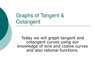 Graphs of Tangent  Cotangent