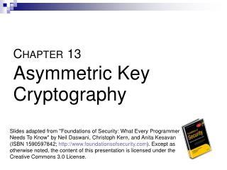 C HAPTER 13 Asymmetric Key Cryptography