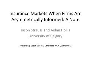 Insurance Markets When Firms Are Asymmetrically Informed: A Note