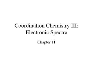 Coordination Chemistry III:  Electronic Spectra
