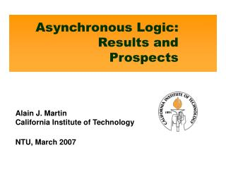 Asynchronous Logic: Results and Prospects