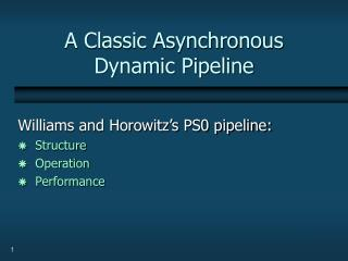 A Classic Asynchronous Dynamic Pipeline