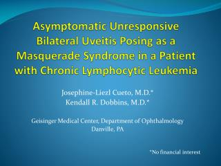 Asymptomatic Unresponsive Bilateral Uveitis Posing as a Masquerade Syndrome in a Patient with Chronic Lymphocytic Leukem