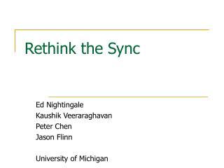 Rethink the Sync