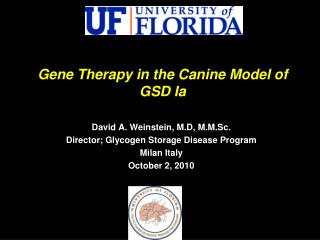David A. Weinstein, M.D, M.M.Sc. Director; Glycogen Storage Disease Program Milan Italy October 2, 2010