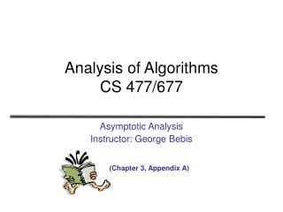 Analysis of Algorithms CS 477