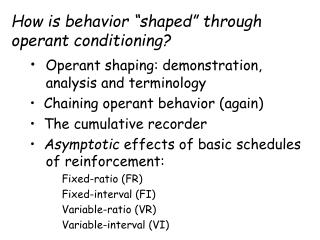How is behavior  shaped  through operant conditioning