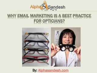 Why Email Marketing Is A Best Practice For Opticians?