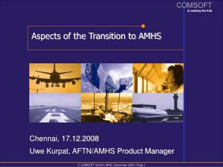 The Transition to AMHS   A Global Issue