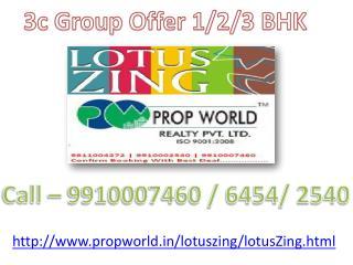 Lotus Zing 9910003677 Lotus Zing Noida 3c Lotus Zing 3c Lotu