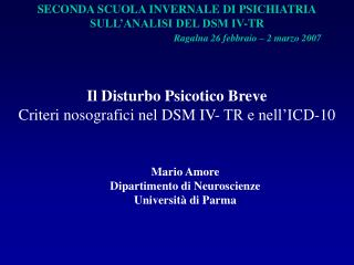 Il Disturbo Psicotico Breve Criteri nosografici nel DSM IV- TR e ...