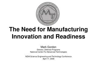 The Need for Manufacturing Innovation and Readiness