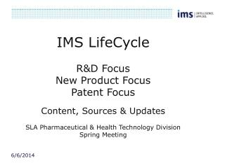 IMS LifeCycle RD Focus New Product Focus Patent Focus