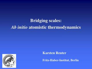 Bridging scales: Ab initio atomistic thermodynamics