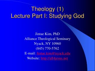 Theology 1  Lecture Part I: Studying God