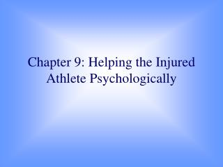 Chapter 9: Helping the Injured Athlete Psychologically