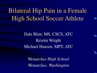 Bilateral Hip Pain in a Female High School Soccer Athlete